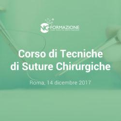 Corso di Tecniche di Suture Chirurgiche Roma 14 dicembre 2017