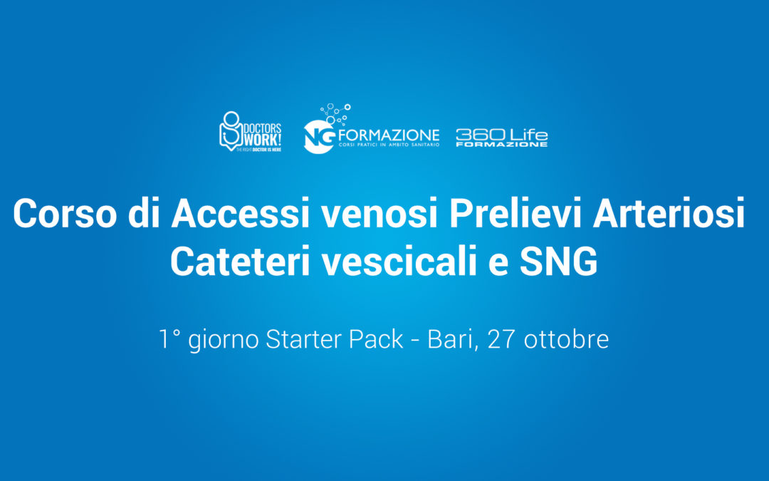 Corso di Accessi venosi Prelievi Arteriosi Cateteri vescicali e SNG
