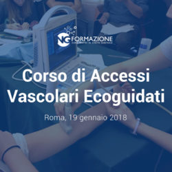 Corso di Accessi Vascolari Ecoguidati Roma 19 gennaio 2018