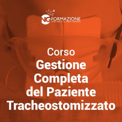 Gestione Completa del Paziente Tracheostomizzato