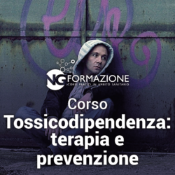 Corso Tossicodipendenza: terapia e prevenzione