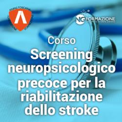 Screening Neuropsicologico precoce per la riabilitazione dello stroke