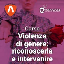 Violenza di genere: riconoscerla e intervenire