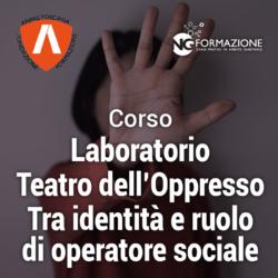 Laboratorio Teatro dell'Oppresso.Tra identità e ruolo di operatore sociale